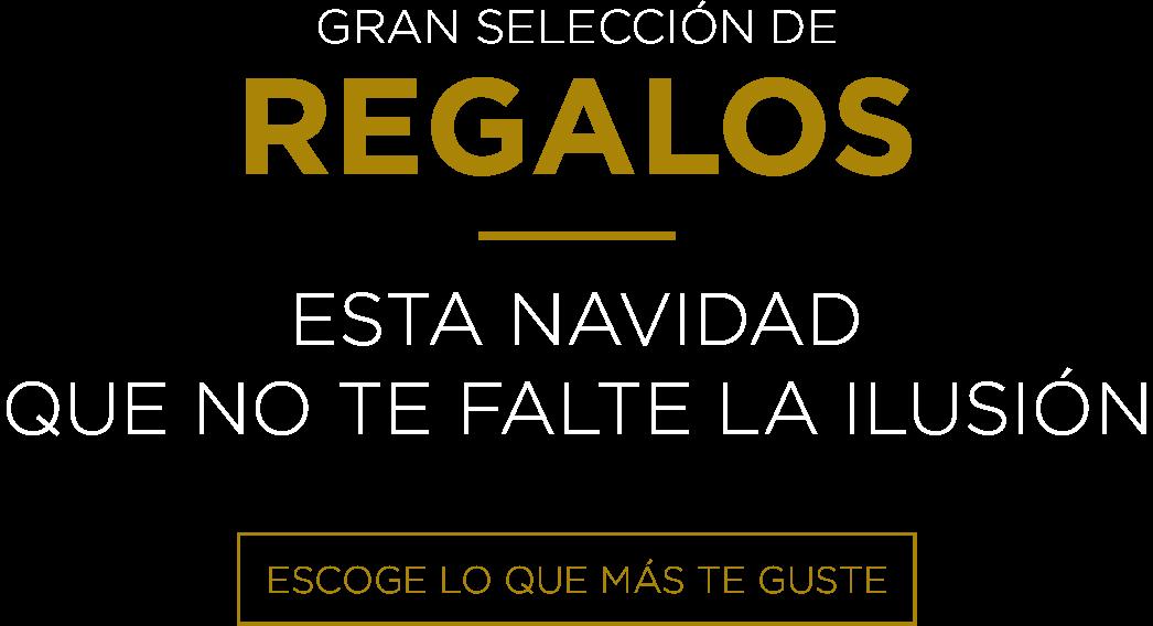 GRAN SELECCIÓN DE REGALOS